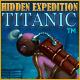 Hidden Expedition ®: Titanic