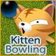 Kitten Bowling