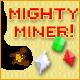 Mighty Miner