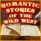Romantic Stories of the Wild West